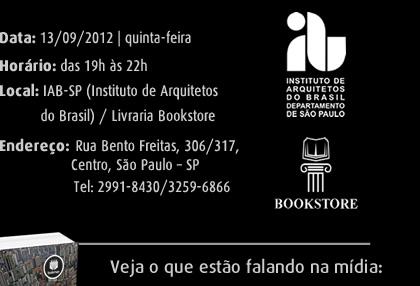 Data: 11/06/2012 - Segunda-feira. Horário: das 19h às 22h. Local: Livraria da Vila - Lorena. Endereço: Alameda Lorena, 173. São Paulo - SP. Sobre os Autores: Carlos Leite: